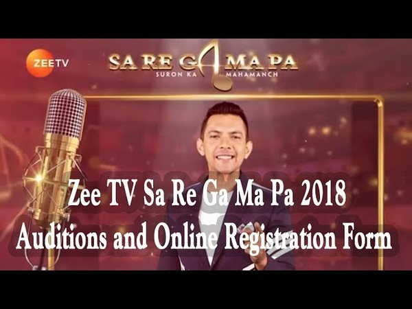 Zee TV Sa Re Ga Ma Pa 2018 Audition and Registration Form Online Form Details