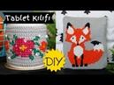 TABLET KILIFI / Kendin Yap / DIY Tablet Case