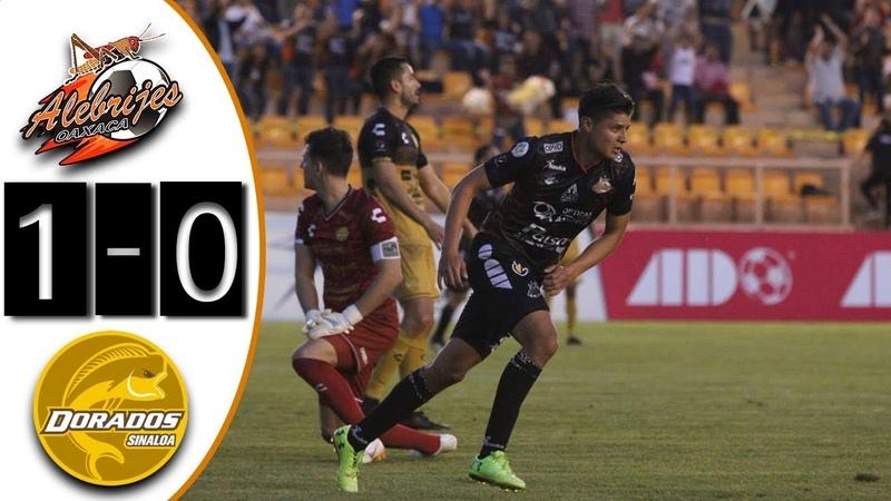 Alebrijes de Oaxaca vs Dorados de Sinaloa 1-0 Gol Resumen Ascenso MX 22/09/2018 HD