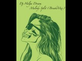 Dj Helga Dream - Melody Split (BreakMix)