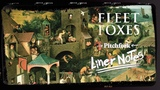 Explore Fleet Foxes Self-Titled Debut (in 5 Minutes) Liner Notes
