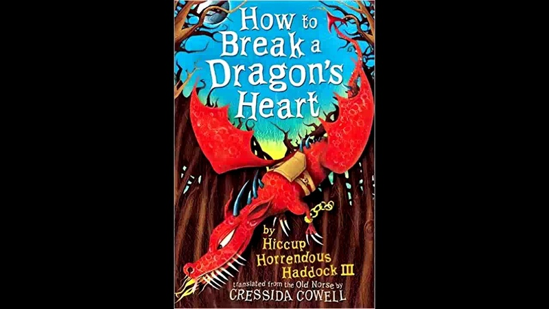 Cressida Cowell - How To Break A Dragon's Heart (2011) [ 8 audiobook]