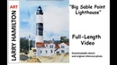Painting with Larry Hamilton 1828 WC Big Sable Lighthouse Oct 24 2018