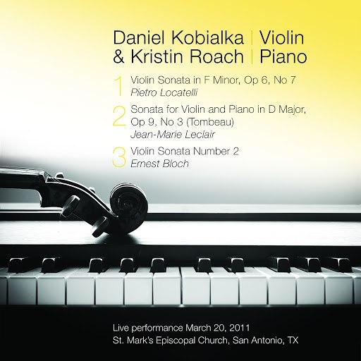 Daniel Kobialka альбом Daniel Kobialka Violin | Kristin Roach Piano