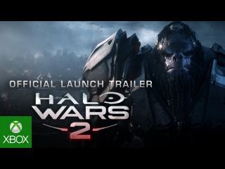Halo Wars 2: Official Launch Trailer
