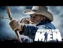 Мужчины в горах 6 сезон 02 серия. На грани зимы