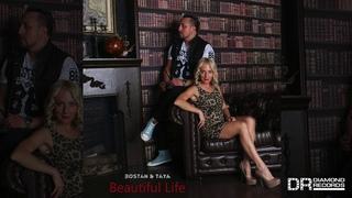 Bostan & TaYa - Beautiful Life (сингл, 2018)