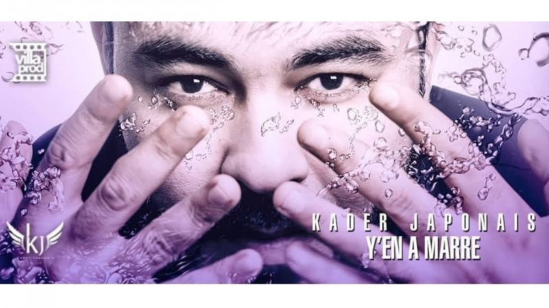 Kader Japonais - Yen a marre (Official Video Lyrics) 2019