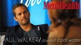 Paul Walker Interview w Men s Health Netherlands at Cool Wa