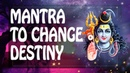 Mantra for Transformation | Change your Life with Shiva Mantra