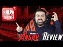 Ralph Breaks the Internet Angry Movie Review