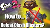 Splatoon 2 - How to Destroy the All-Mighty OVERPOWERED Clash Blaster!