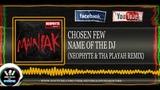 Chosen Few - Name of the DJ (Neophyte &amp Tha Playah remix) ((HQ PREVIEW))