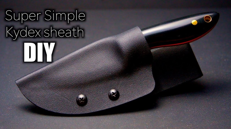 Super Simple Kydex Knife Sheath Build - How To Make A Kydex Knife Sheath