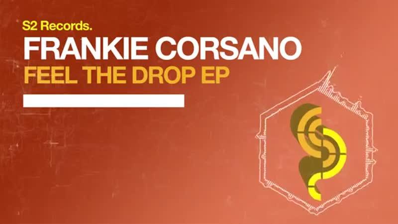 Frankie Corsano Feel The Drop (Original Club Mix)