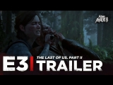 ENG | Gameplay-трейлер: «The Last of Us. Part II» | E3 2018
