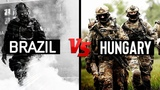BRAZIL VS HUNGARY SPECIAL FORCES 2018