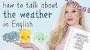How to talk about WEATHER in English grammar adjectives verbs nouns idioms