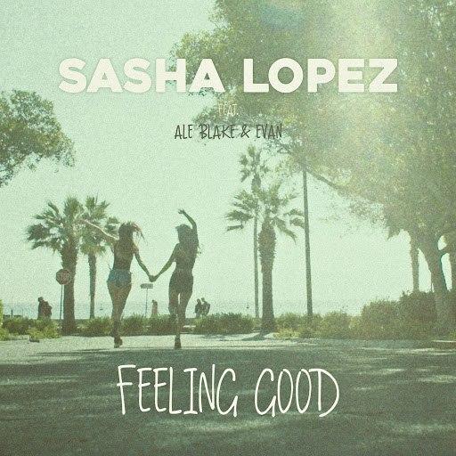 Sasha Lopez альбом Feeling Good (feat. Ale Blake, Evan)
