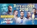 Les reportages de Vincent Lapierre – Royaliste en 2018