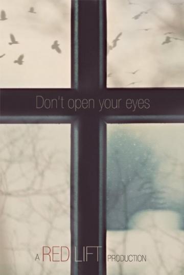 Не открывай глаза (Don't Open Your Eyes) 2018  смотреть онлайн