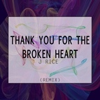 J Rice альбом Thank You for the Broken Heart