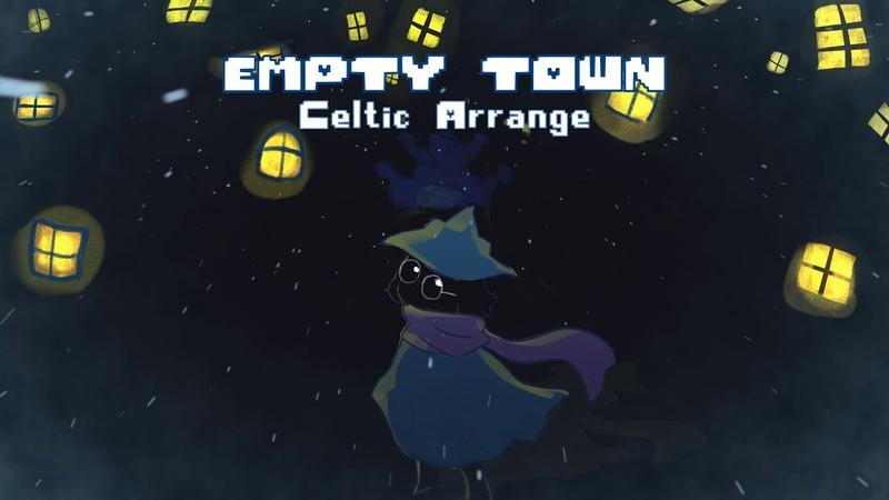 DELTARUNE - Empty Town 【Celtic Arrange/remix】