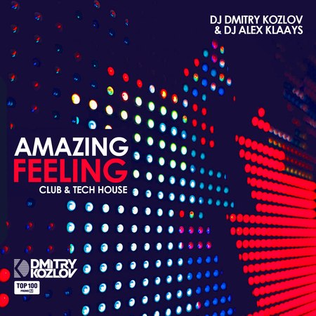 DJ DMITRY KOZLOV DJ ALEX KLAAYS - AMAZING FEELING (CLUB TECH HOUSE)