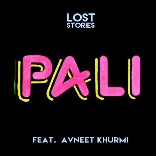 Lost Stories альбом Pali (feat. Avneet Khurmi)