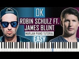 How To Play Robin Schulz ft. James Blunt - OK Piano Tutorial EASY