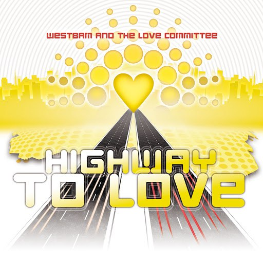 Westbam альбом Highway To Love - Taken from Ministry of Sound