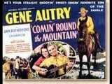 Comin' Round The Mountain - Gene Autry