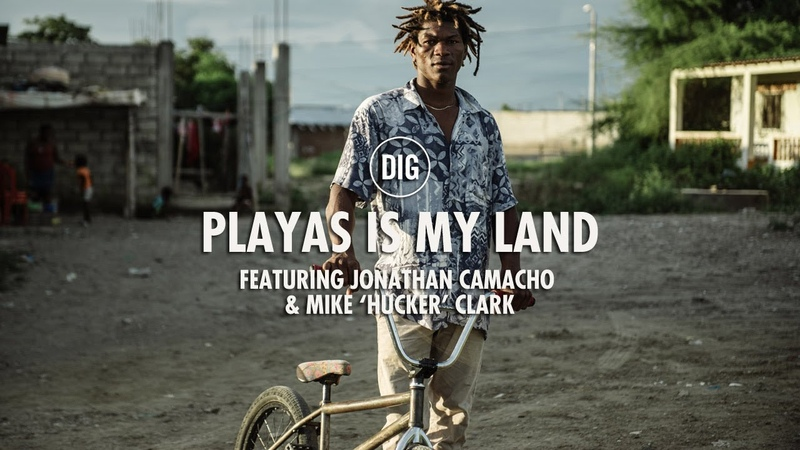 DIG BMX - JONATHAN CAMACHO: PLAYAS IS MY LAND