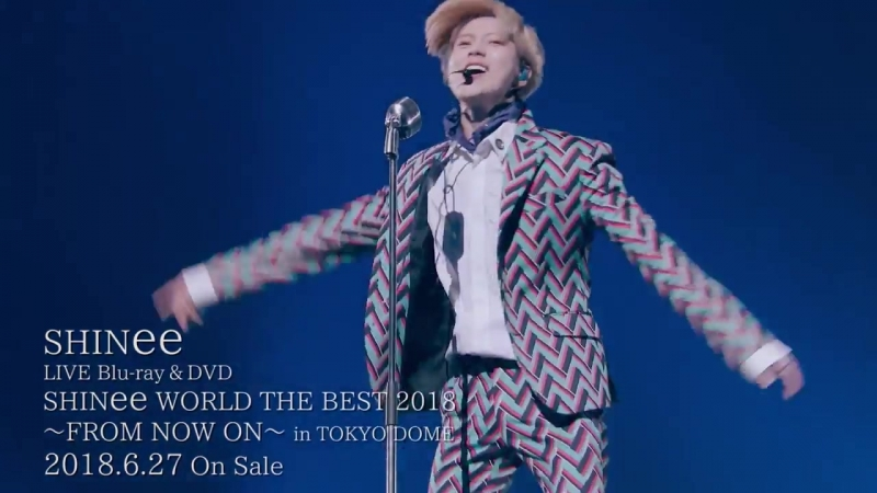 SHINee – 6-27発売 LIVE Blu-ray-DVD「SHINee WORLD THE BEST 2018~FROM NOW ON~ in TOKYO DOME」