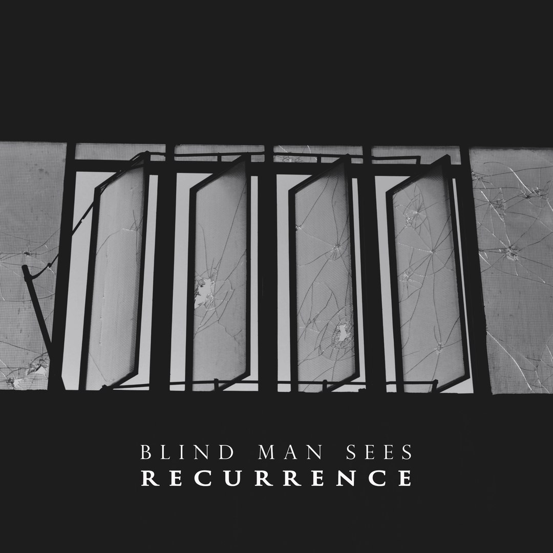 Blind Man Sees - Recurrence [EP] (2016)