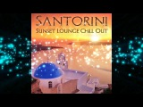Santorini Sunset Lounge Chill Out del Mar (Continuous Cafe Mix)