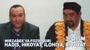 Fozil Qori va Mirzabek Xolmedov 3 QISM Hadis Hikoyat Ilohiya Rivoyat