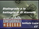 CINEGIORNALI DI GUERRA 17 - Stalingrado e la battaglia di El Alamein 1942.09 ISTITUTO LUCE