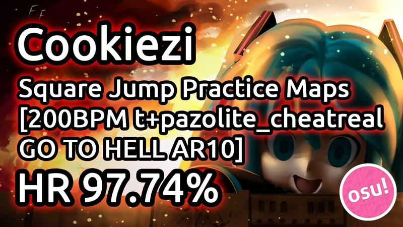 Cookiezi | Square Jump Practice Maps [200BPM tpazolite_cheatreal GO TO HELL AR10] HR 97.74
