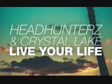 Headhunterz Crystal Lake - Live Your Life (Official Music Video)