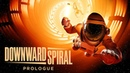 Downward Spiral Prologue Trailer