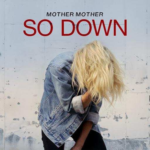 mother mother альбом So Down