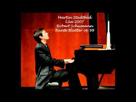 Martin Stadtfeld Robert Schumann Bunte blatter op 99 live 2007 piano