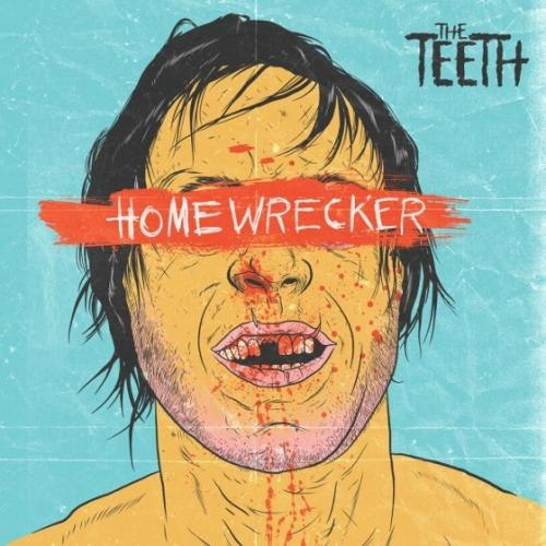 The Teeth - Homewrecker (2012)