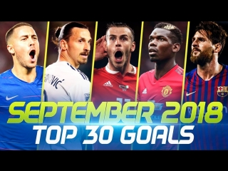 SEPTEMBER 2018  Top 30 Goals