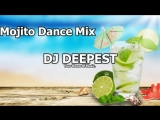 Mojito Dance Mix 2018 - Best Hits of Deep House - Best Dance Hits Selection by D