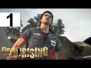 Прохождение Dead Rising 3 Apocalypse Edition часть 1. Ник и зомби апокалипсис.