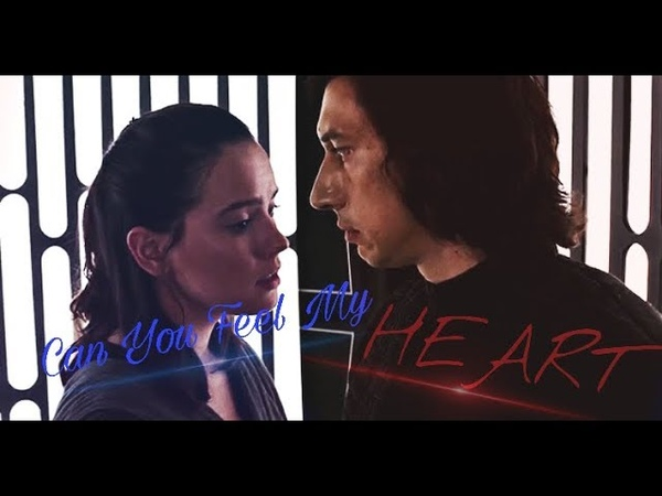 Rey and Kylo Ren || Can you feel my heart || Reylo