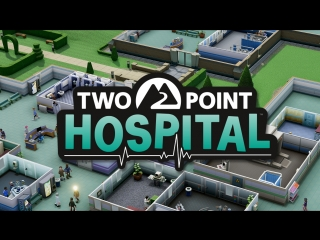 Two Point Hospital #1