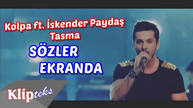 Kolpa ft. İskender Paydaş - Tasma (SÖZLER EKRANDA)